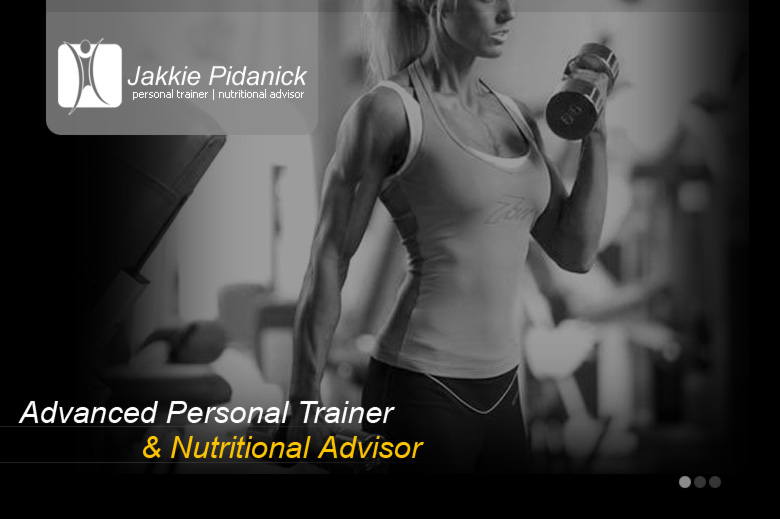 Jakkie Pidanick - personal trainer and nutritional advisor